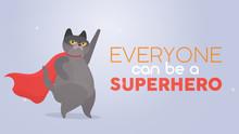 Everyone Can Be A Superhero. G...