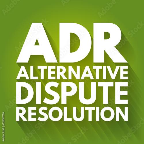 Photo ADR - Alternative Dispute Resolution acronym, business concept background