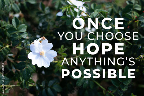 Valokuvatapetti Once you choose hope anything is possible