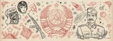 USSR. Old School Tattoo Collection. Propaganda Art. Communism And Socialism. State Emblem Of Soviet Union, Sickle And Hammer, Kalashnikov Rifle, Astronaut, Rocket, Space Satellite