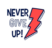 Hand Drawn Never Give Up Sloga...