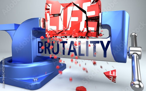 Brutality can ruin and destruct life - symbolized by word Brutality and a vice t Fototapet