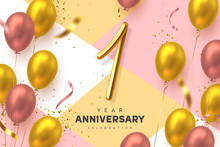 1 Year Anniversary Celebration Banner. 3d Handwritten Golden Metallic Number 1 And Glossy Balloons With Confetti. Vector Realistic Template.