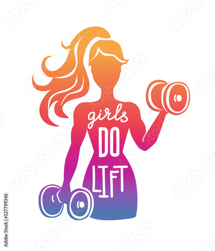 Girls do lift. Vector illustration on sport motivation. Woman silhouette with dumbbells in colorful gradient. Motivational phrase for fitness and lifting weights. Inspirational card, poster design.