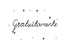 Gratuitamente Phrase Handwritten With A Calligraphy Brush. Free In Italian. Modern Brush Calligraphy. Isolated Word Black