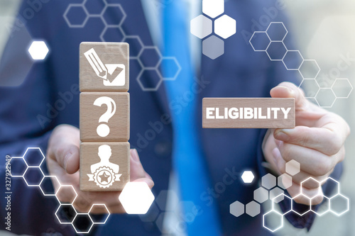 Photo Eligible Qualified Concept. Eligibility Business Appropriate.