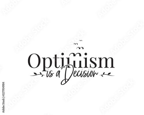 Fotografía Optimism is a decision, vector