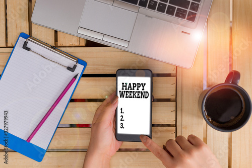 Photo Writing note showing Happy Weekend