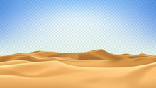Realistic Desert Landscape Isolated On Checkered Background. Beautiful View On Realistic Sand Dunes. 3d Vector Illustration Of Sandy Desert.
