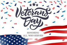 Veterans Day Hand Lettering. Handmade Calligraphy Vector Illustration. Happy Veterans Day Design In Vintage Style.