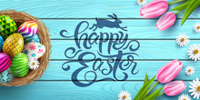 Happy Easter Poster And Template With Easter Eggs In The Nest And Flower On Wood Table Background.Handwriting Inscription Easter Day.Promotion And Shopping Template For Easter Day.Vector EPS10