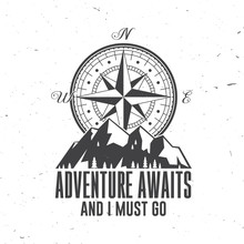 Adventure Await And I Must Go....