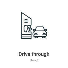 Drive Through Outline Vector Icon. Thin Line Black Drive Through Icon, Flat Vector Simple Element Illustration From Editable Food Concept Isolated Stroke On White Background