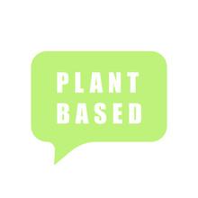 Plant Based Speech Bubble. Vec...