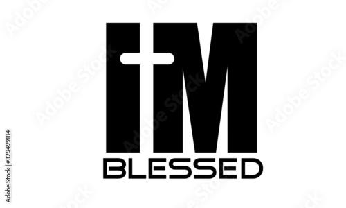 I am blessed, Christian Faith, typography for print or use as poster, card, flye Tapéta, Fotótapéta