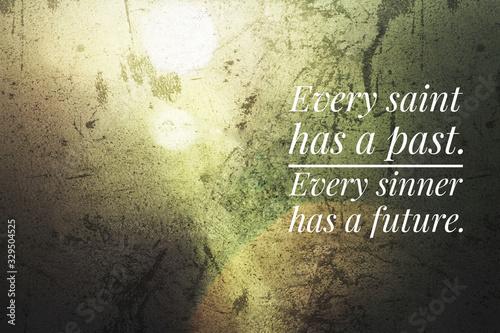 Inspirational quote - Every saint has a past Fototapeta