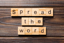 Spread The Word Word Written On Wood Block. Spread The Word Text On Table, Concept