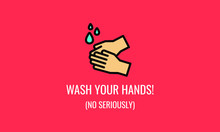 Wash Your Hands No Seriously F...