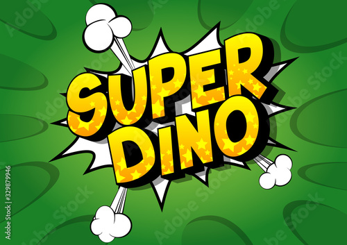 Vector illustrated comic book style Super Dino text.
