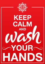"""Keep Calm And Wash Your Hands"" - Coronavirus Prevention Poster. Vector Illustration."