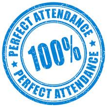 100 Percent Perfect Attendance...