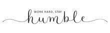 WORK HARD, STAY HUMBLE Vector ...