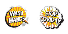 Phrases 'WASH HANDS' & 'STOP COVID19' In Retro Pop Art Style In Comics Speech Bubbles On White Background. Vector Vintage Illustration For Banner, Poster, T-shirt, Etc