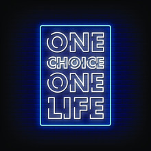 One Choice One Life Neon Signs...