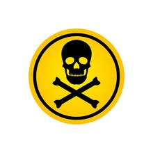 Danger Warning Yellow Sign, Skull And Crossbones Vector Illustration Isolated On White