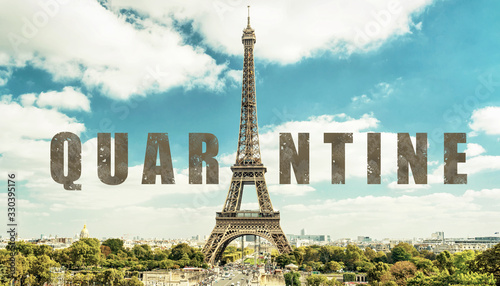 obraz PCV COVID-19 coronavirus in France, text Quarantine in photo of Eiffel Tower in Paris. French tourist attractions closed due to novel corona virus outbreak.