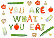 """The Inscription """"You Are What You Eat"""" Made Of Vegetables"""