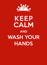 Corona Virus Poster: Keep Calm And Wash Your Hands