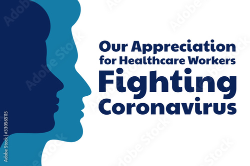 Photo Appreciation for Healthcare Workers fighting Novel Coronavirus COVID-19, Chinese virus or 2019-nCoV