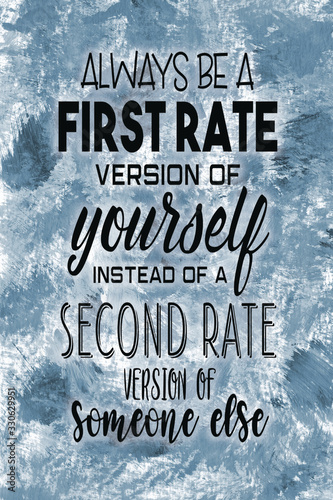 Always be a first rate of yourself instead of a second rate  version of someone Canvas Print