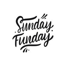 Sunday Funday. Hand Drawn Motivation Lettering Phrase. Black Ink. Vector Illustration. Isolated On White Background.