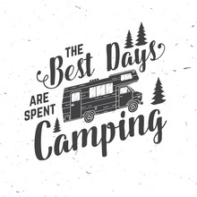 The Best Days Are Spent Campin...