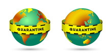 Quarantine And Yellow-black Barricade Tape As Global Pandemic Concept. Virus Spreading Around The Globe And All Over The Planet Earth. Vector Illustration Isolated On White Background.