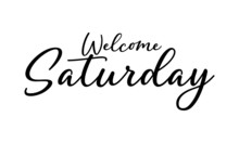 Welcome Saturday Postcard. Ink...