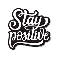 Stay Positive Lettering