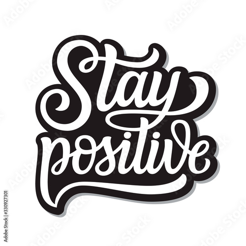 Photo Stay positive lettering