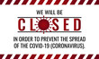 Coronavirus, Covid-19, we will be closed card or background. vector illustration