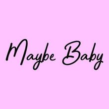 MAYBE BABY, SLOGAN PRINT VECTOR