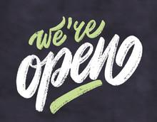 We're Open. Chalkboard Sign.