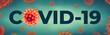 Coronavirus COVID-19 text banner with Corona virus - Microbiology And Virology Concept Image