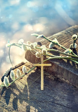 Pussy Willow Branch And Christianity Cross. Cross, Symbol Of Christianity Religion, Faith In God. Easter, Palm Sunday, Orthodox Church Concept