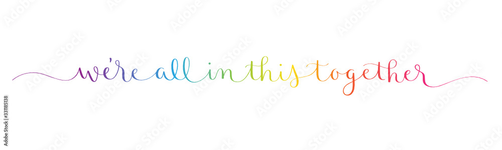 Fototapeta WE'RE ALL IN THIS TOGETHER rainbow vector brush calligraphy banner with swashes