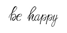Be Happy. Vector Lettering Iso...