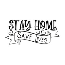 Stay Home Save Lives- Saying With Arrow. Corona Virus - Staying At Home Print. Home Quarantine Illustration. Vector.
