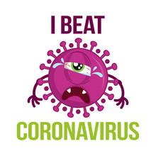 I Beat Coronavirus - STOP Coronavirus (2019-ncov) - Hand Drawn Cute Virus Or Bacterium - Awareness Lettering Phrase. Coronavirus In China. Novel Coronavirus. Get Well Concept.