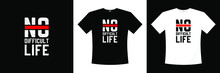 No Difficult Life Typography T...
